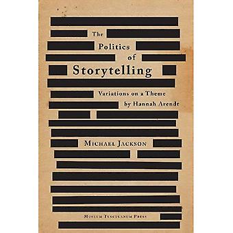 POLITICS OF STORYTELLING 2ND (Critical Anthropology)