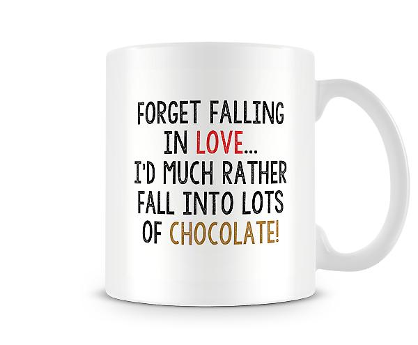 Forget Falling In Love I'd Much Rather Fall Into Chocolates Mug