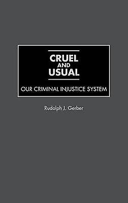 Cruel and Usual by Gerber & Rudolph