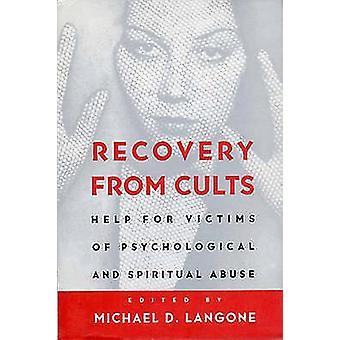 Erholung von Sekten-Hilfe für Opfer von psychischer und spiritueller Missbrauch von Langone & Michael D.