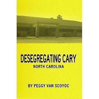 Déségrégation Cary par Scoyoc & Peggy Van