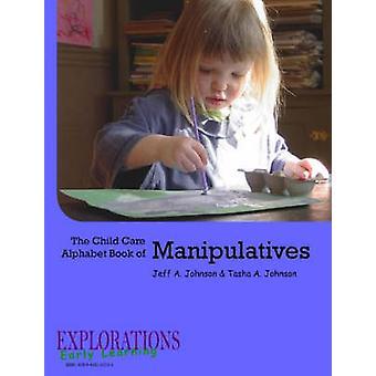 Het kind zorg alfabetboek van Manipulatives door Johnson & Tasha A.