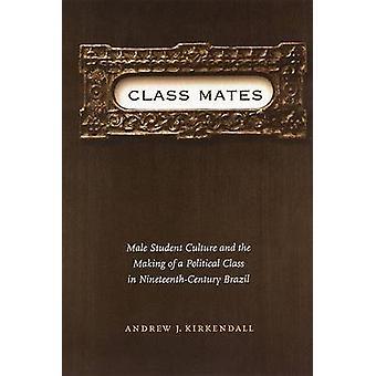 Cultura de estudante do sexo masculino de companheiros de classe e da realização de uma classe política no Brasil NineteenthCentury por KirKendall & Andrew J