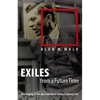 Exiles from a Future Time by Wald & Alan M.