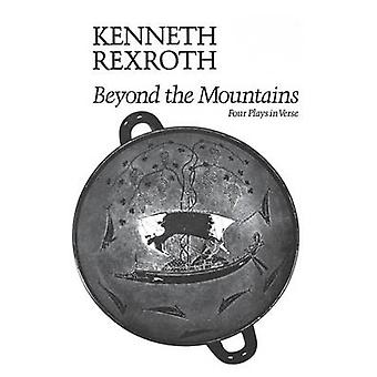 Beyond the Mountains by Rexroth & Kenneth