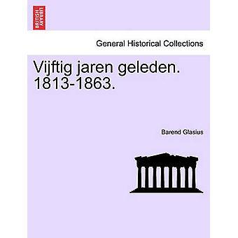Vijftig jaren geleden.18131863 Glasius & Barend