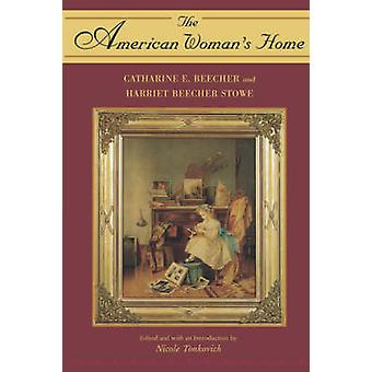 The American Womans Home by Beecher & Catharine E.