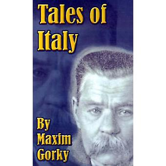 Tales of Italy by Gorky & Maxim