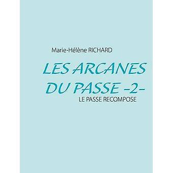 Les Arcanes Du Passe 2 by Richard & MarieHelene