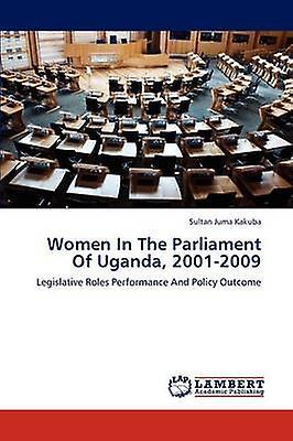 Femmes in the ParliaHommest of Uganda 20012009 by Juma Kakuba Sultan