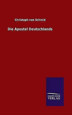 Die Apostel Deutschlands by von Schmid & Christoph
