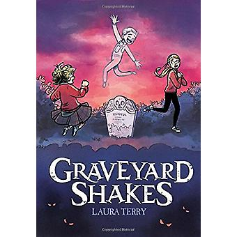 Graveyard Shakes by Laura Terry - 9780545889551 Book