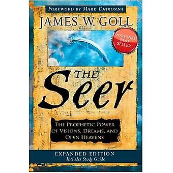 The Seer - The Prophetic Power of Visions - Dreams - and Open Heavens