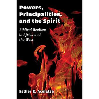 Powers - Principalities - and the Spirit - Biblical Realism in Africa