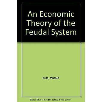 An Economic Theory of the Feudal System (2nd Revised edition) by Wito