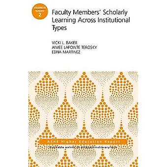 Faculty Members' Scholarly Learning Across Institutional Types - ASHE