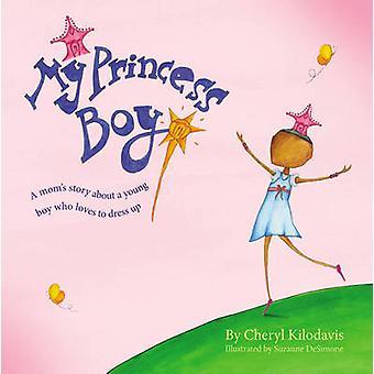 My Princess Boy by Cheryl Kilodavis - Suzanne DeSimone - 978144242988