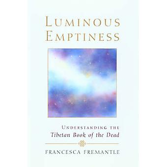 Luminous Emptiness - Understanding the  -Tibetan Book of the Dead - (New