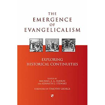 The Emergence of Evangelicalism - Exploring Historical Continuities by