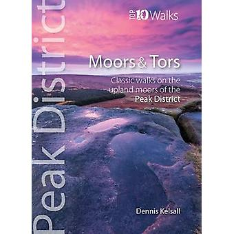 Moors & Tors - Classic Walks on the Upland Moors of the Peak District