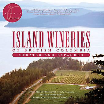 Island Wineries of British Columbia - From the Contributors of EAT Mag