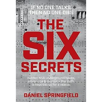 The Six Secrets by Daniel Springfield - 9781921024771 Book