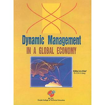 Dynamic Management in a Global Economy by K. N. S. Kang - 97881770810