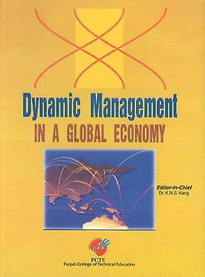 Dynamic ManageHommest in a Global Economy by K. N. S. Kang - 97881770810