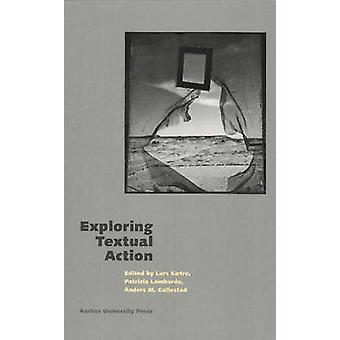 Exploring Textual Action by Lars Satre - Patrizia Lombardo - Anders M
