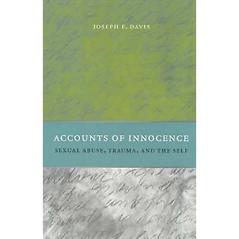 Accounts of Innocence - Sexual Abuse - Trauma and the Self by J. E. Da