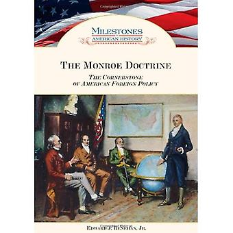 Die Monroe-Doktrin: Der Grundstein der amerikanischen Außenpolitik (Meilensteine in der amerikanischen Geschichte)