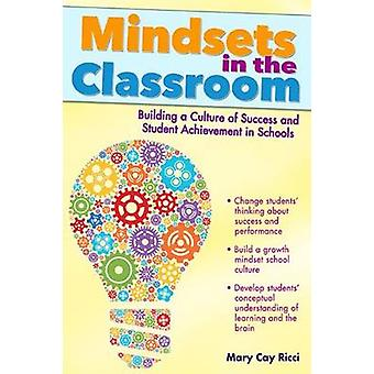 Mindsets in the Classroom by Mary Cay Ricci. - 9781618210814 Book
