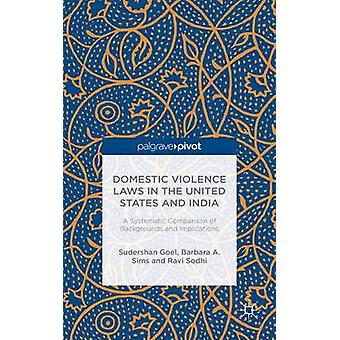 Domestic Violence Laws in the United States and India A Systematic Comparison of Backgrounds and Implications by Sims & Barbara A.