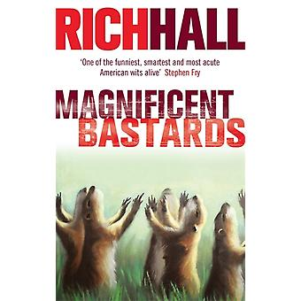 Magnificent Bastards (Paperback) by Hall Rich