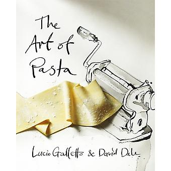 The Art of Pasta (Hardcover) by Galletto Lucio Dale David