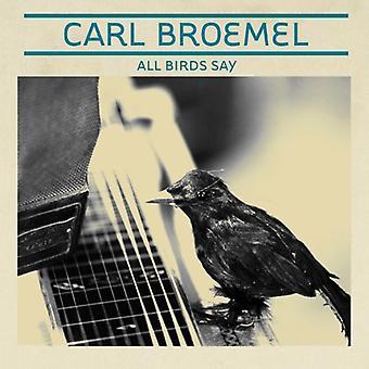 Carl Broemel - importación de Estados Unidos aves todos dicen [CD]