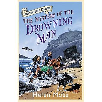 The Mystery of the Drowning Man by Helen Moss & Roy Knipe & Leo Hartas