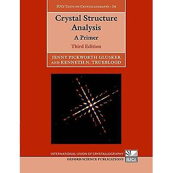 Crystal Structure Analysis by Jenny Pickworth Glusker & Kenneth N. Trueblood