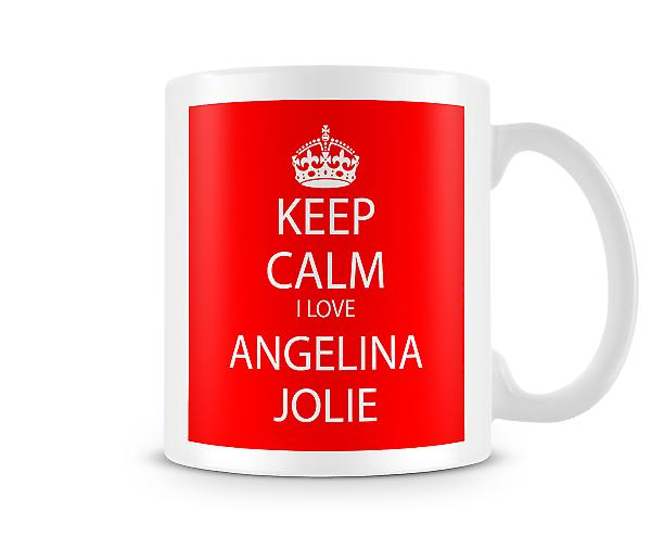 Keep Calm I Love Angelina Jolie Printed Mug