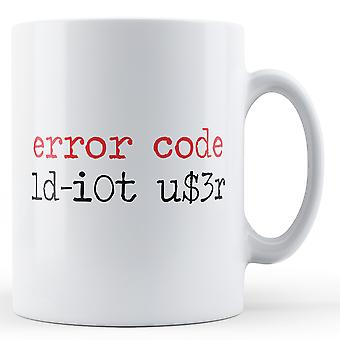 Dekorative skrive fejl kode Idiot bruger - trykte krus