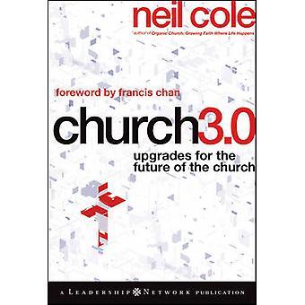 Iglesia 3.0 - mejoras para el futuro de la iglesia por Neil Cole - 9780