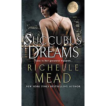 Succubus Dreams - Urban Fantasy by Richelle Mead - 9780553819113 Book