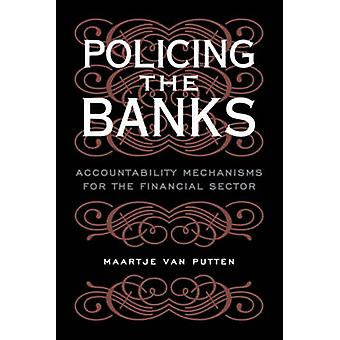 Policing the Banks - Accountability Mechanisms for the Financial Secto