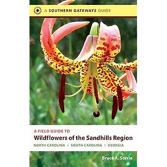 A Field Guide to Wildflowers of the Sandhills Region - North Carolina