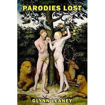 Parodies Lost by Glynn Leaney - 9780992997205 Book