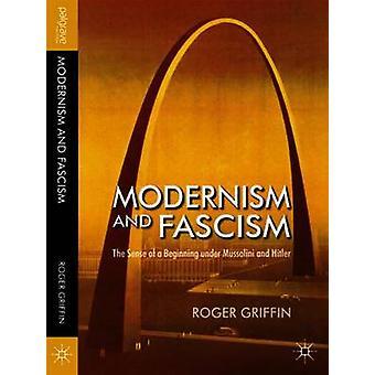 Modernisme og fascisme - følelse af en begyndelse Under Mussolini og H