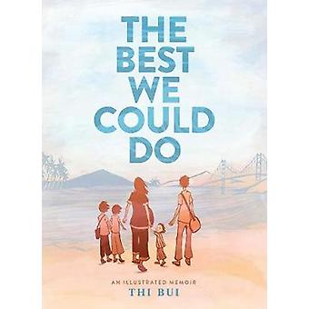 The Best We Could Do - An Illustrated Memoir by Thi Bui - 978141971878