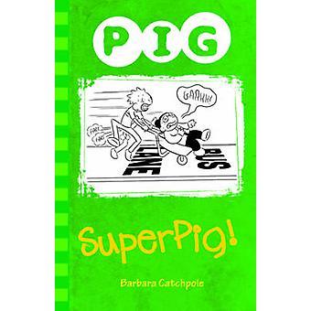 SuperPIG! von Barbara Catchpole - 9781781276112 Buch