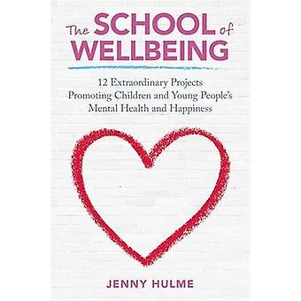 Skole af velvære - 12 ekstraordinære projekter at fremme børn og