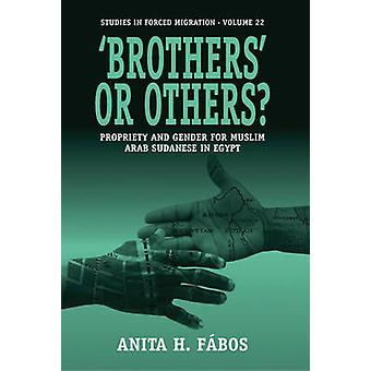'Brothers' or Others - Propriety and Gender for Muslim Arab Sudanese i